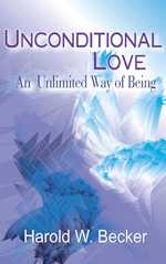 Unconditional Love - An Unlimited Way of Being Harold W Becker thumbnail 3