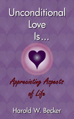 Unconditional Love Is by Harold W Becker thumbnail 2